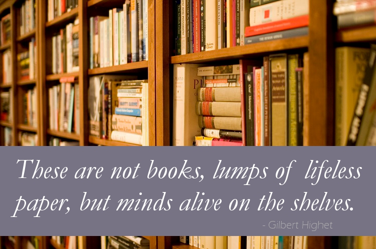 Library Gilbert Highet Quote